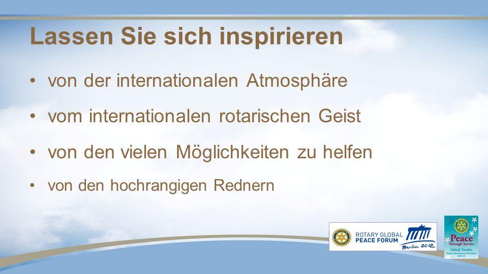 von der internationalen Atmosphäre vom internationalen rotarischen Geist von den vielen Möglichkeiten zu helfen von den hochrangigen Rednern Lassen Sie sich inspirieren