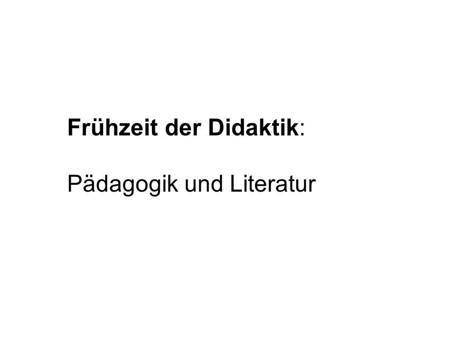 Frühzeit der Didaktik: Pädagogik und Literatur