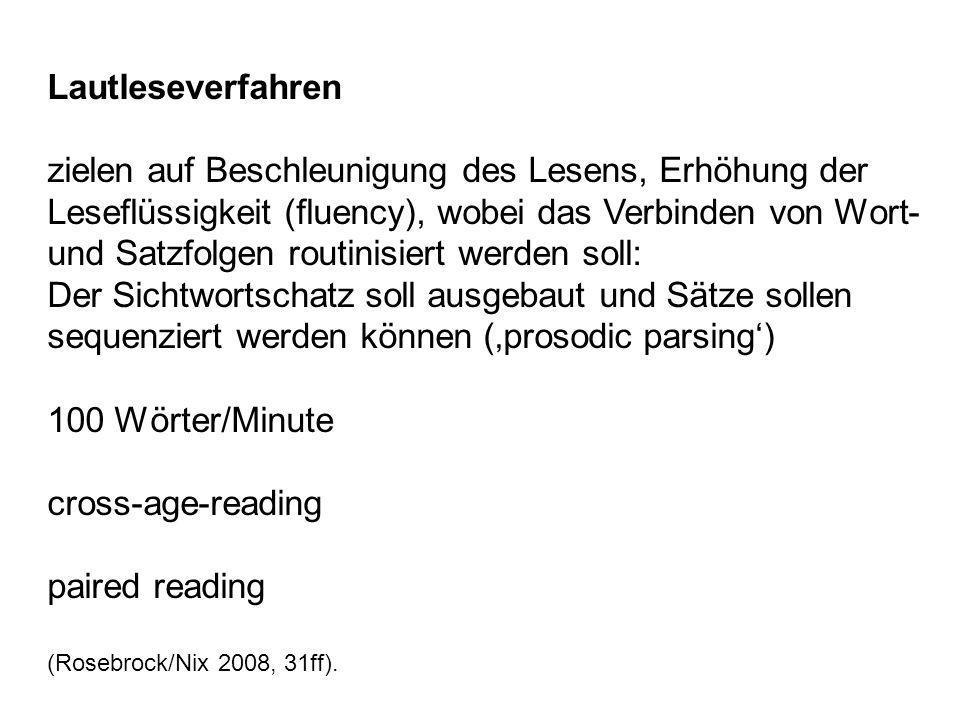 Lautleseverfahren zielen auf Beschleunigung des Lesens, Erhöhung der Leseflüssigkeit (fluency), wobei das Verbinden von Wort- und Satzfolgen routinisi