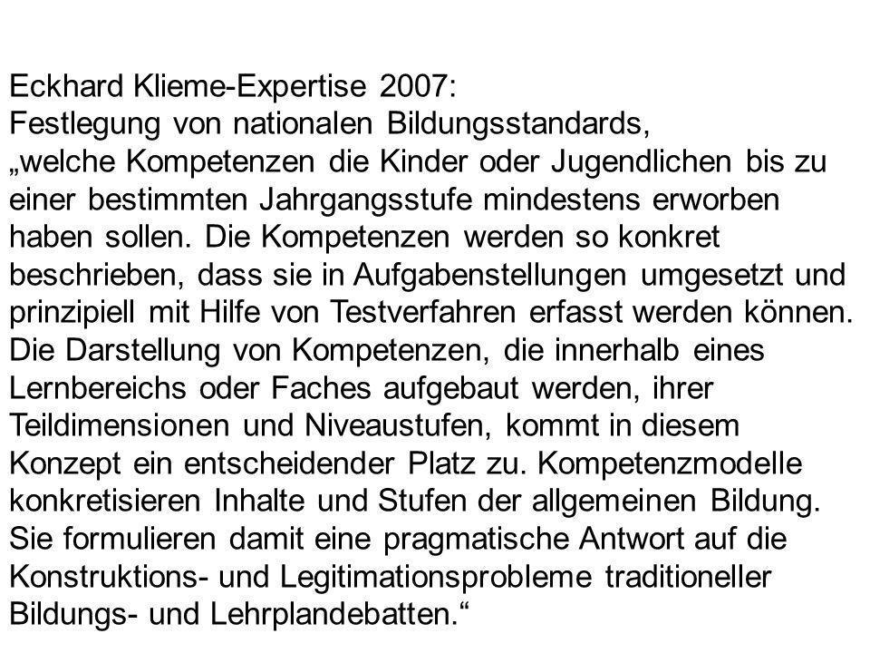 Eckhard Klieme-Expertise 2007: Festlegung von nationalen Bildungsstandards, welche Kompetenzen die Kinder oder Jugendlichen bis zu einer bestimmten Ja