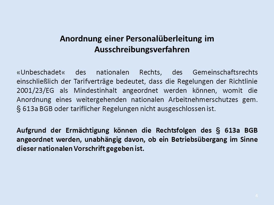 Anordnung einer Personalüberleitung im Ausschreibungsverfahren «Unbeschadet« des nationalen Rechts, des Gemeinschaftsrechts einschließlich der Tarifve