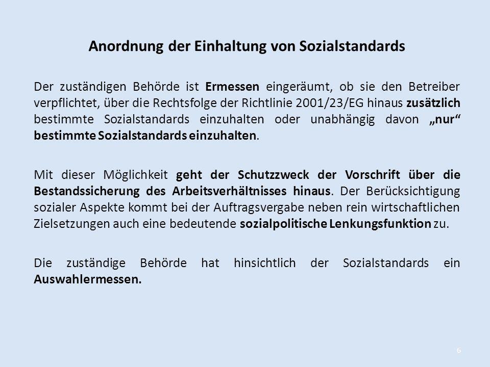 Anordnung der Einhaltung von Sozialstandards Der zuständigen Behörde ist Ermessen eingeräumt, ob sie den Betreiber verpflichtet, über die Rechtsfolge