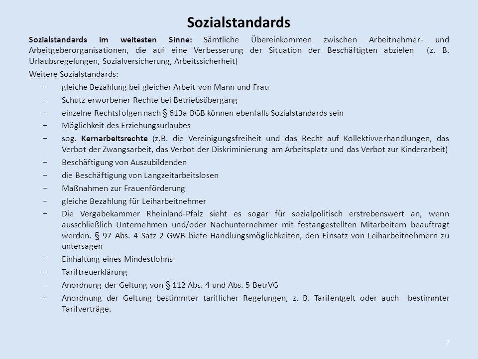 Sozialstandards Sozialstandards im weitesten Sinne: Sämtliche Übereinkommen zwischen Arbeitnehmer- und Arbeitgeberorganisationen, die auf eine Verbess