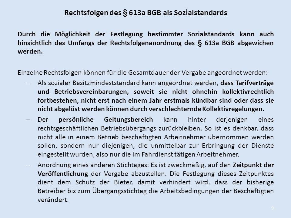 Rechtsfolgen des § 613a BGB als Sozialstandards Durch die Möglichkeit der Festlegung bestimmter Sozialstandards kann auch hinsichtlich des Umfangs der