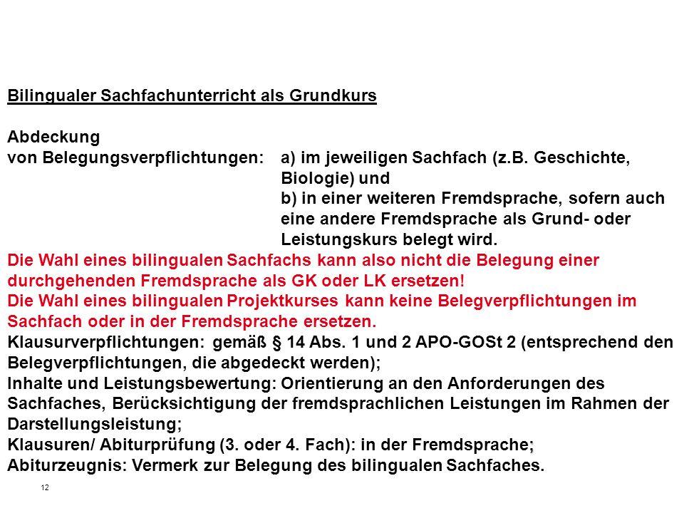 12 Bilingualer Sachfachunterricht als Grundkurs Abdeckung von Belegungsverpflichtungen: a) im jeweiligen Sachfach (z.B. Geschichte, Biologie) und b) i