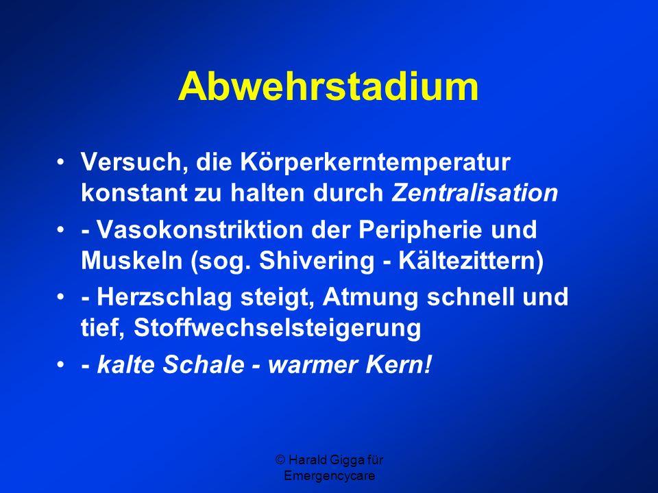 © Harald Gigga für Emergencycare Abwehrstadium Versuch, die Körperkerntemperatur konstant zu halten durch Zentralisation - Vasokonstriktion der Periph