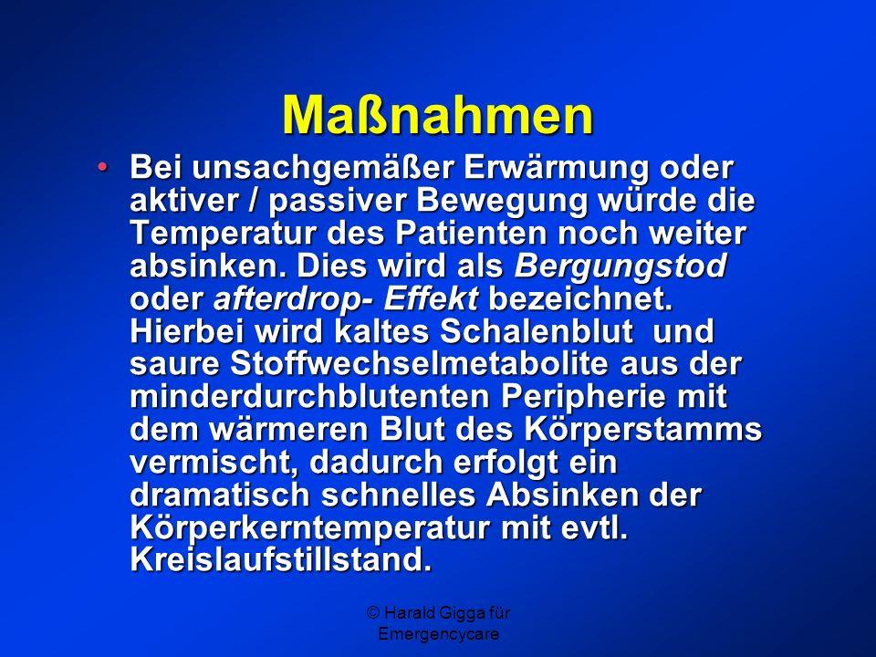 © Harald Gigga für Emergencycare Maßnahmen Bei unsachgemäßer Erwärmung oder aktiver / passiver Bewegung würde die Temperatur des Patienten noch weiter