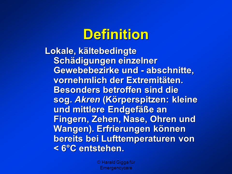 © Harald Gigga für Emergencycare Definition Lokale, kältebedingte Schädigungen einzelner Gewebebezirke und - abschnitte, vornehmlich der Extremitäten.