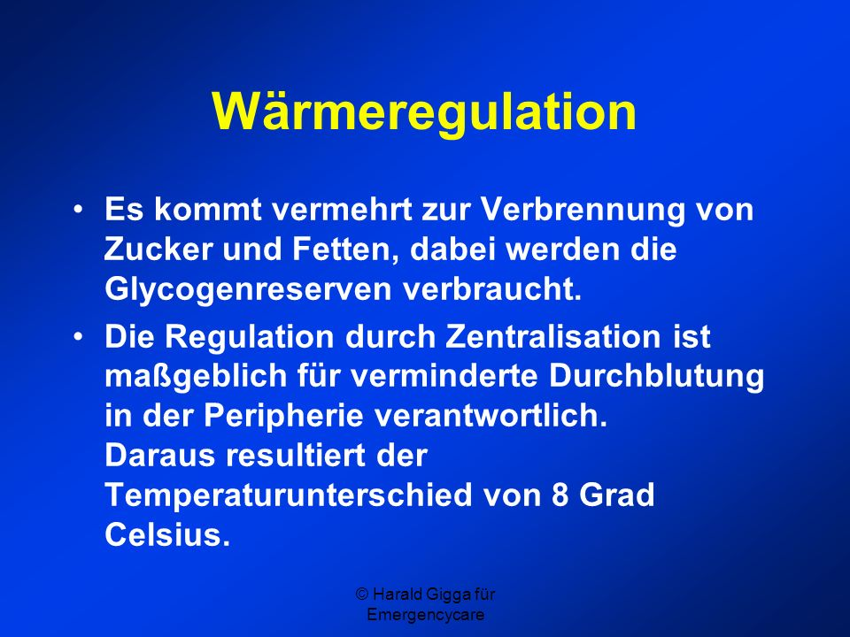 © Harald Gigga für Emergencycare Bei der Wiederbelebung gilt: THE HYPOTHERMIC PATIENT ISNT DEAD UNTIL HE IS WARM AND DEAD.