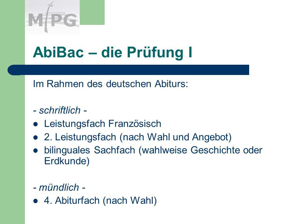 AbiBac – die Prüfung I Im Rahmen des deutschen Abiturs: - schriftlich - Leistungsfach Französisch 2.