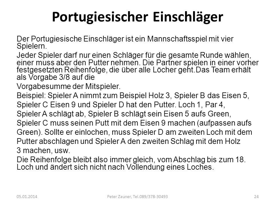 Portugiesischer Einschläger Der Portugiesische Einschläger ist ein Mannschaftsspiel mit vier Spielern. Jeder Spieler darf nur einen Schläger für die g