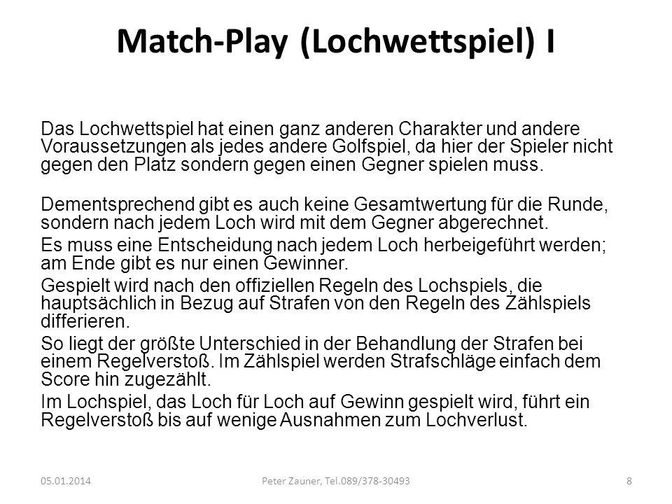 Match-Play (Lochwettspiel) I Das Lochwettspiel hat einen ganz anderen Charakter und andere Voraussetzungen als jedes andere Golfspiel, da hier der Spi