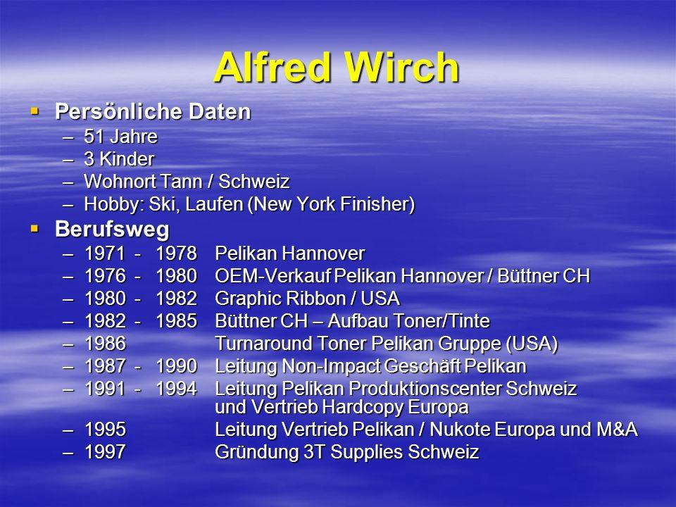 Alfred Wirch Persönliche Daten Persönliche Daten –51 Jahre –3 Kinder –Wohnort Tann / Schweiz –Hobby: Ski, Laufen (New York Finisher) Berufsweg Berufsw