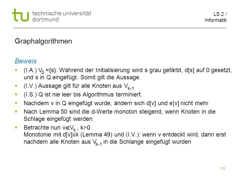 LS 2 / Informatik 138 Beweis (I.A.) V ={s}.