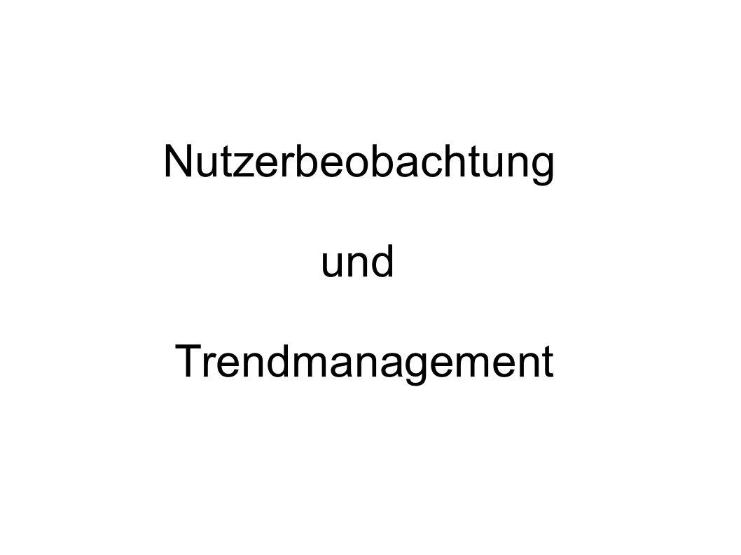 Nutzerbeobachtung und Trendmanagement