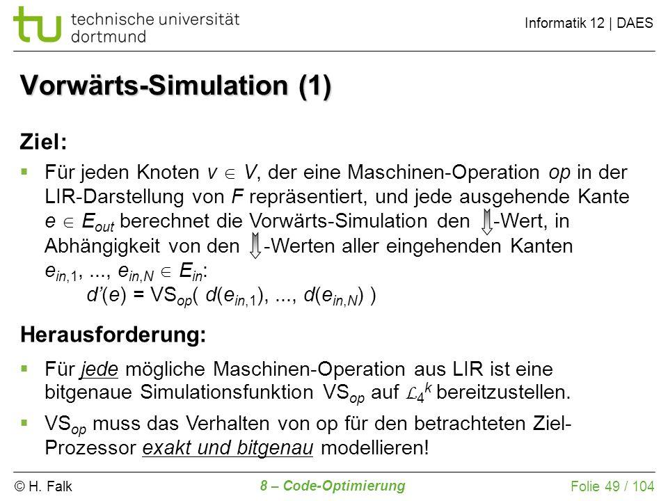 © H. Falk Informatik 12 | DAES 8 – Code-Optimierung Folie 49 / 104 Ziel: Für jeden Knoten v V, der eine Maschinen-Operation op in der LIR-Darstellung