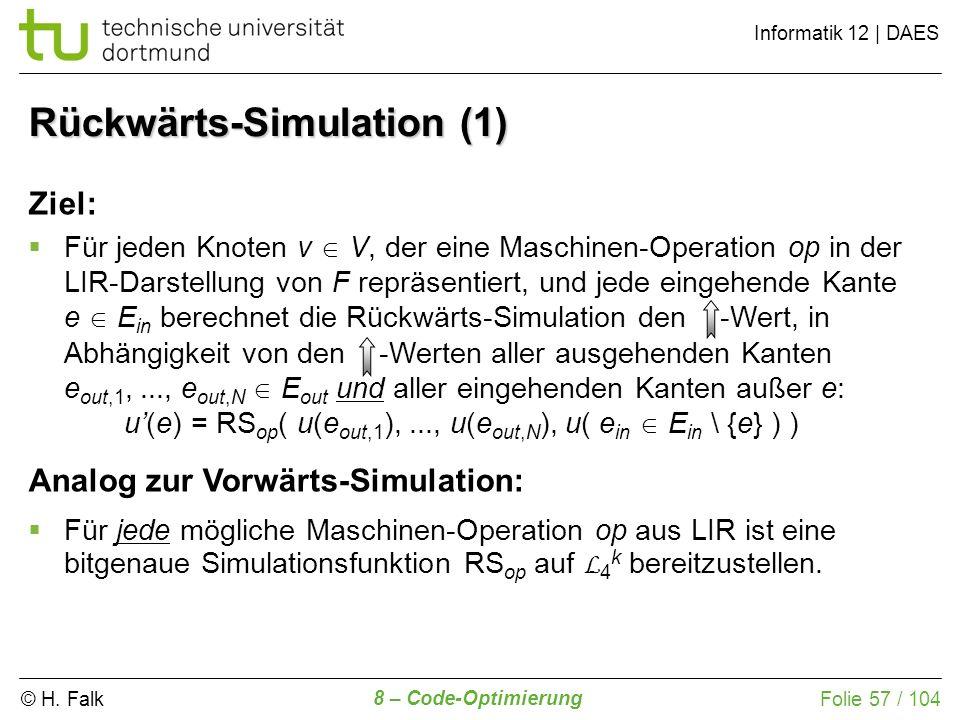 © H. Falk Informatik 12 | DAES 8 – Code-Optimierung Folie 57 / 104 Ziel: Für jeden Knoten v V, der eine Maschinen-Operation op in der LIR-Darstellung