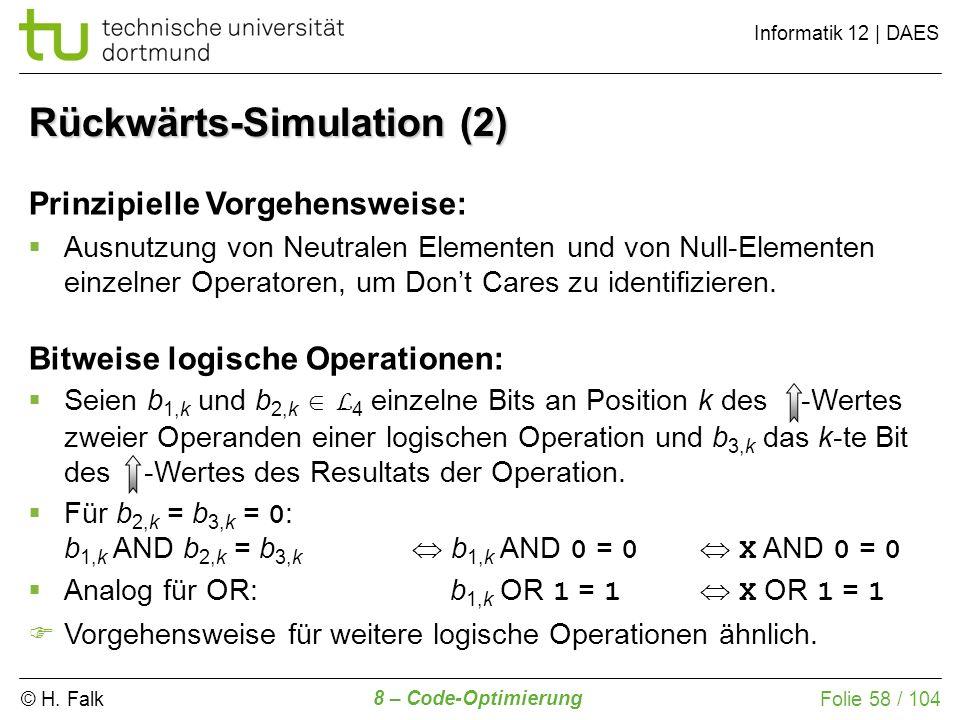 © H. Falk Informatik 12 | DAES 8 – Code-Optimierung Folie 58 / 104 Prinzipielle Vorgehensweise: Ausnutzung von Neutralen Elementen und von Null-Elemen