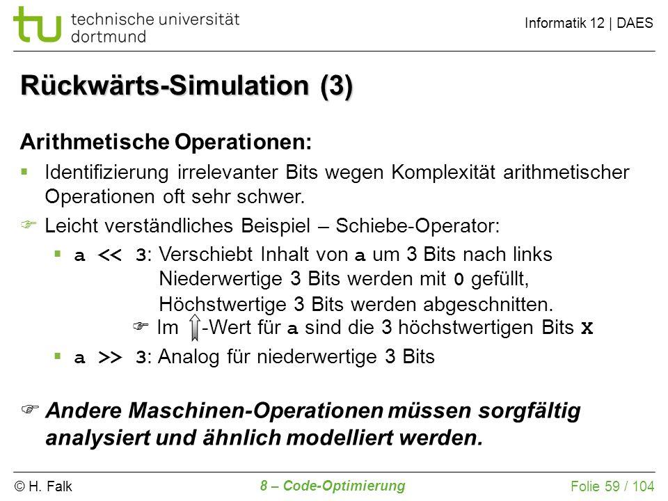 © H. Falk Informatik 12 | DAES 8 – Code-Optimierung Folie 59 / 104 Arithmetische Operationen: Identifizierung irrelevanter Bits wegen Komplexität arit