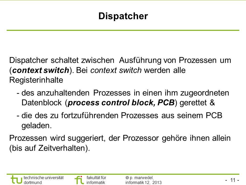 - 10 - technische universität dortmund fakultät für informatik p. marwedel, informatik 12, 2013 2.4.2 Mehrprozess-System (Multitasking, Multiprocessin