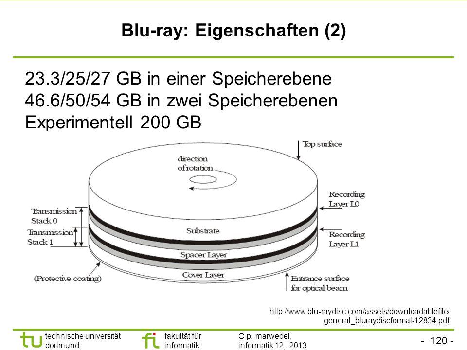 - 119 - technische universität dortmund fakultät für informatik p. marwedel, informatik 12, 2013 Blu-ray: Eigenschaften Verkürzung der Wellenlänge auf