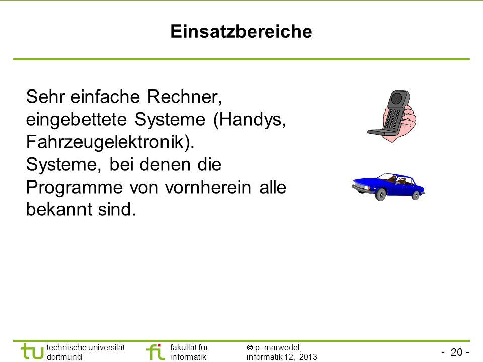 - 19 - technische universität dortmund fakultät für informatik p. marwedel, informatik 12, 2013 Was tun, wenn Prozesse mehr Speicher benötigen? (2) Be