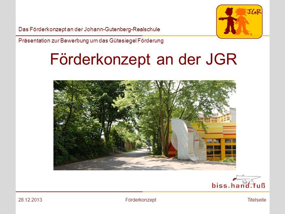 Das Förderkonzept an der Johann-Gutenberg-Realschule Präsentation zur Bewerbung um das Gütesiegel Förderung Ghandi-Preis 28.12.2013FörderkonzeptZurück zur Ausgangsseite.