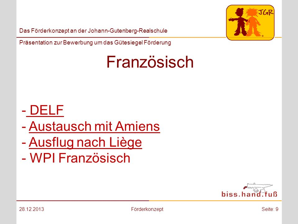 Das Förderkonzept an der Johann-Gutenberg-Realschule Präsentation zur Bewerbung um das Gütesiegel Förderung Französisch 28.12.2013FörderkonzeptSeite: