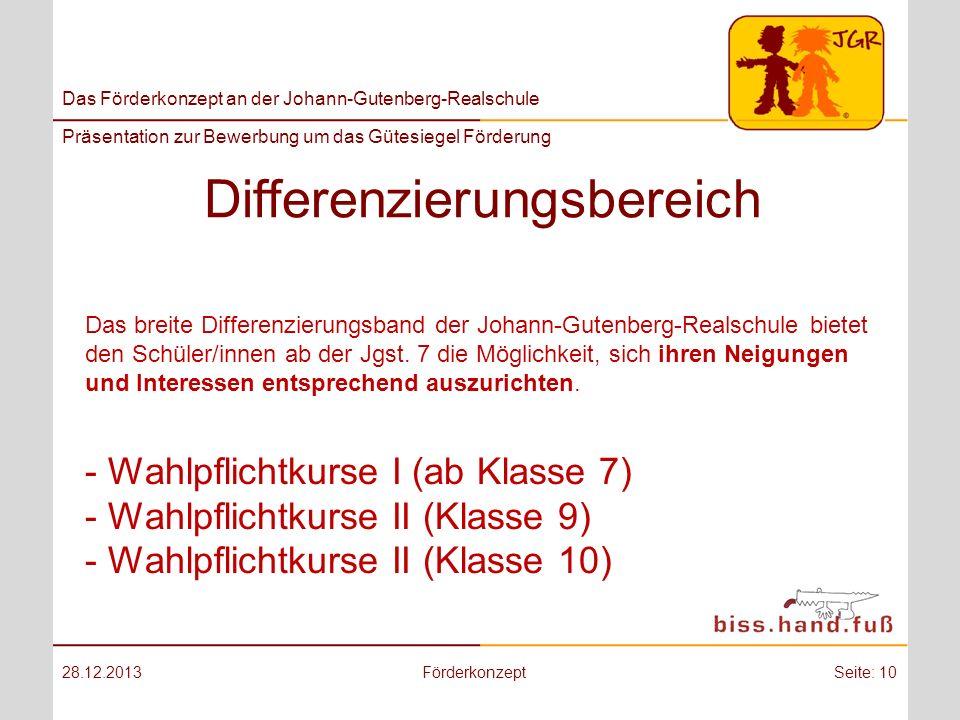 Das Förderkonzept an der Johann-Gutenberg-Realschule Präsentation zur Bewerbung um das Gütesiegel Förderung Differenzierungsbereich 28.12.2013Förderko