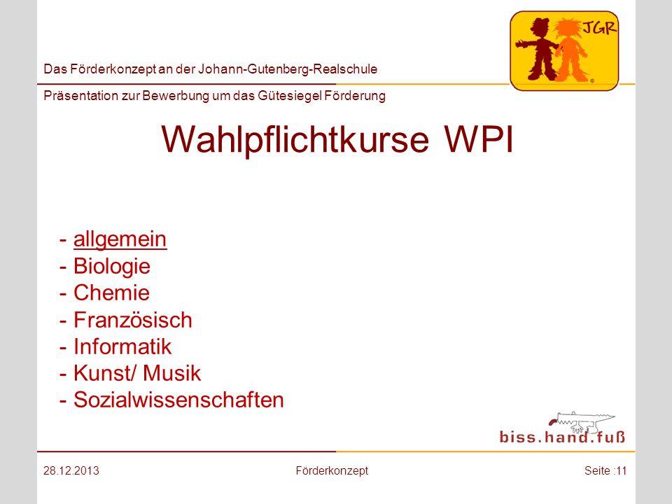 Das Förderkonzept an der Johann-Gutenberg-Realschule Präsentation zur Bewerbung um das Gütesiegel Förderung Wahlpflichtkurse WPI 28.12.2013Förderkonze