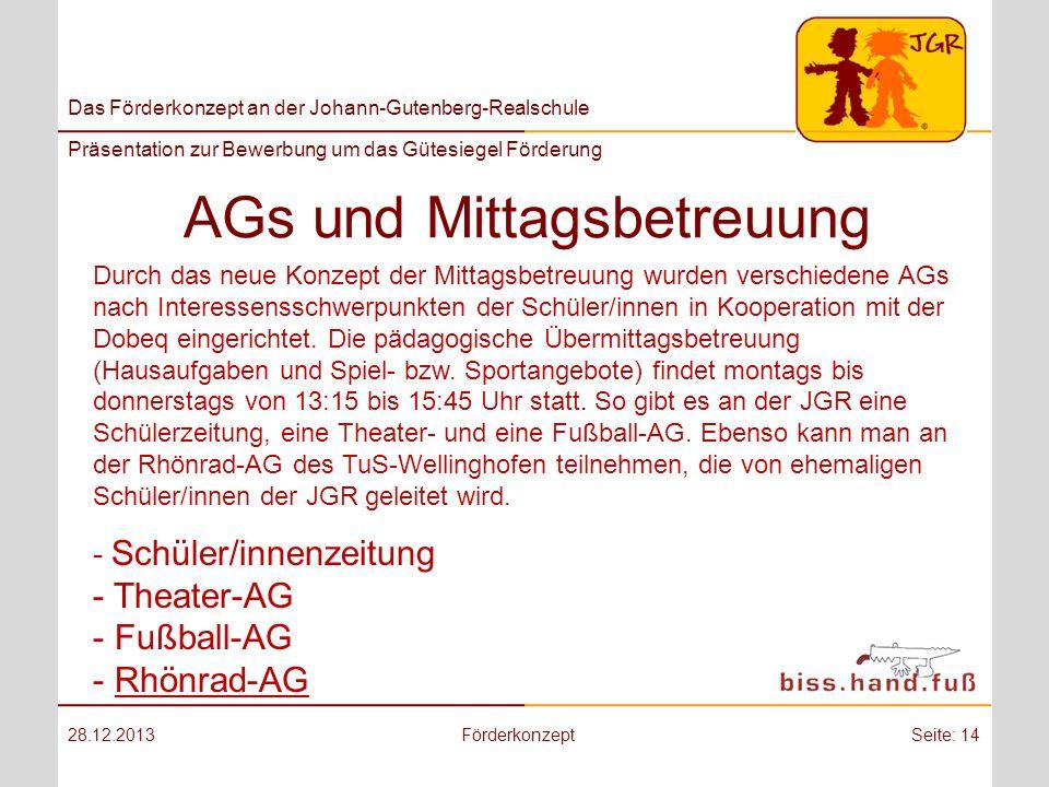 Das Förderkonzept an der Johann-Gutenberg-Realschule Präsentation zur Bewerbung um das Gütesiegel Förderung AGs und Mittagsbetreuung 28.12.2013Förderk