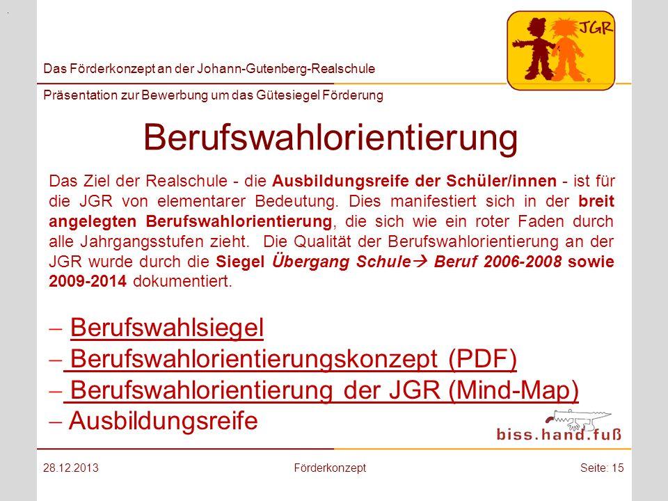 Das Förderkonzept an der Johann-Gutenberg-Realschule Präsentation zur Bewerbung um das Gütesiegel Förderung Berufswahlorientierung 28.12.2013Förderkon