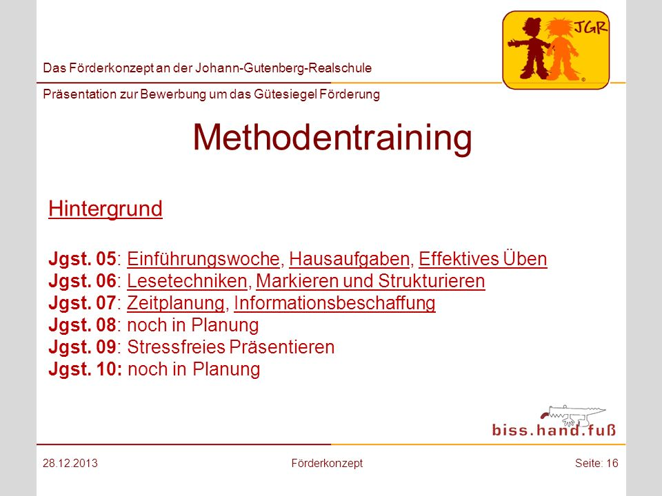 Das Förderkonzept an der Johann-Gutenberg-Realschule Präsentation zur Bewerbung um das Gütesiegel Förderung Methodentraining 28.12.2013FörderkonzeptSe