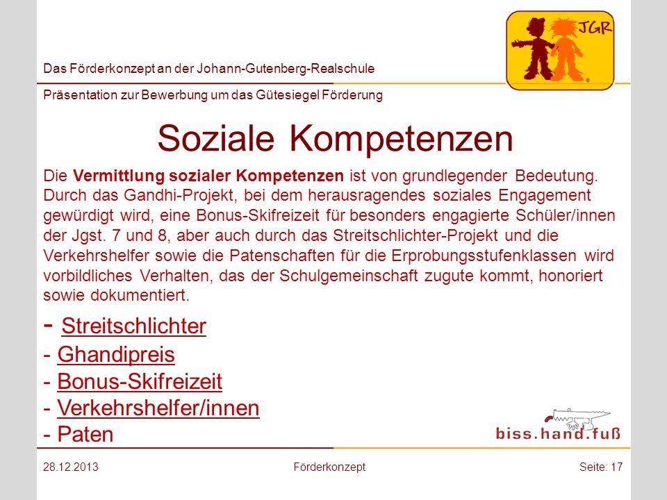 Das Förderkonzept an der Johann-Gutenberg-Realschule Präsentation zur Bewerbung um das Gütesiegel Förderung Soziale Kompetenzen 28.12.2013Förderkonzep