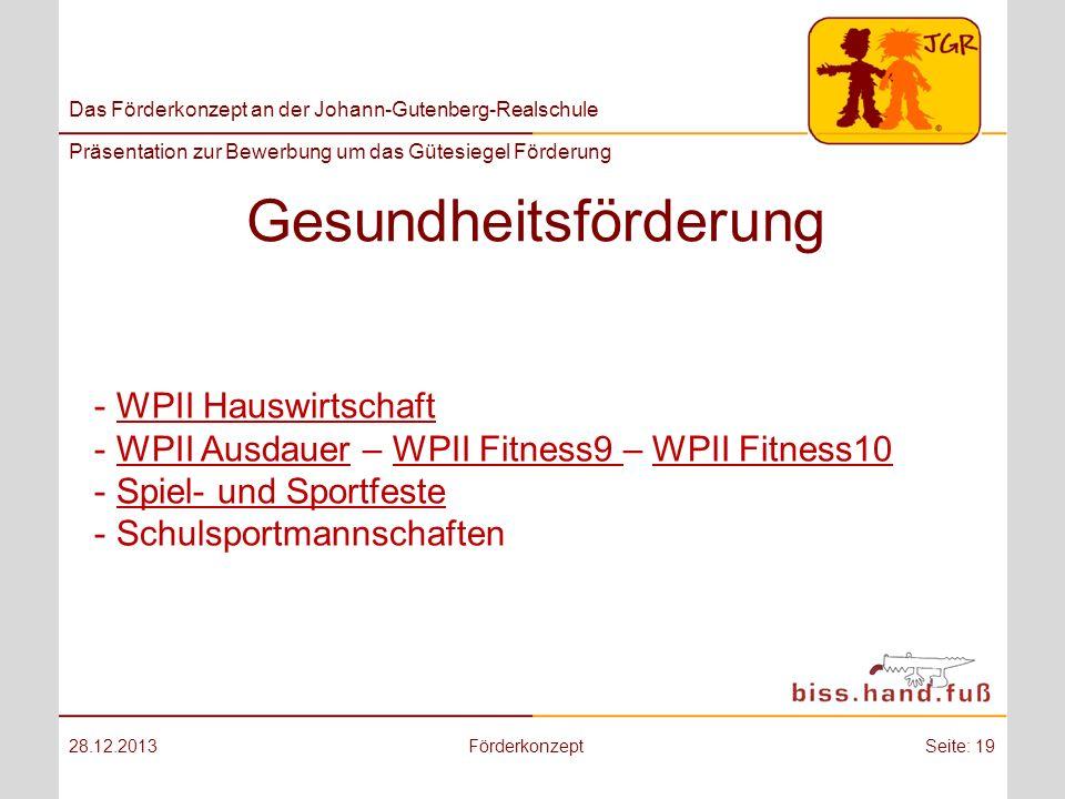Das Förderkonzept an der Johann-Gutenberg-Realschule Präsentation zur Bewerbung um das Gütesiegel Förderung Gesundheitsförderung 28.12.2013Förderkonze