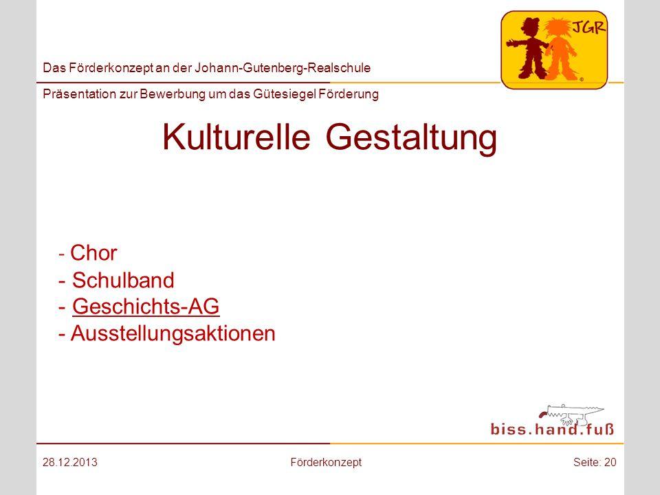 Das Förderkonzept an der Johann-Gutenberg-Realschule Präsentation zur Bewerbung um das Gütesiegel Förderung Kulturelle Gestaltung 28.12.2013Förderkonz