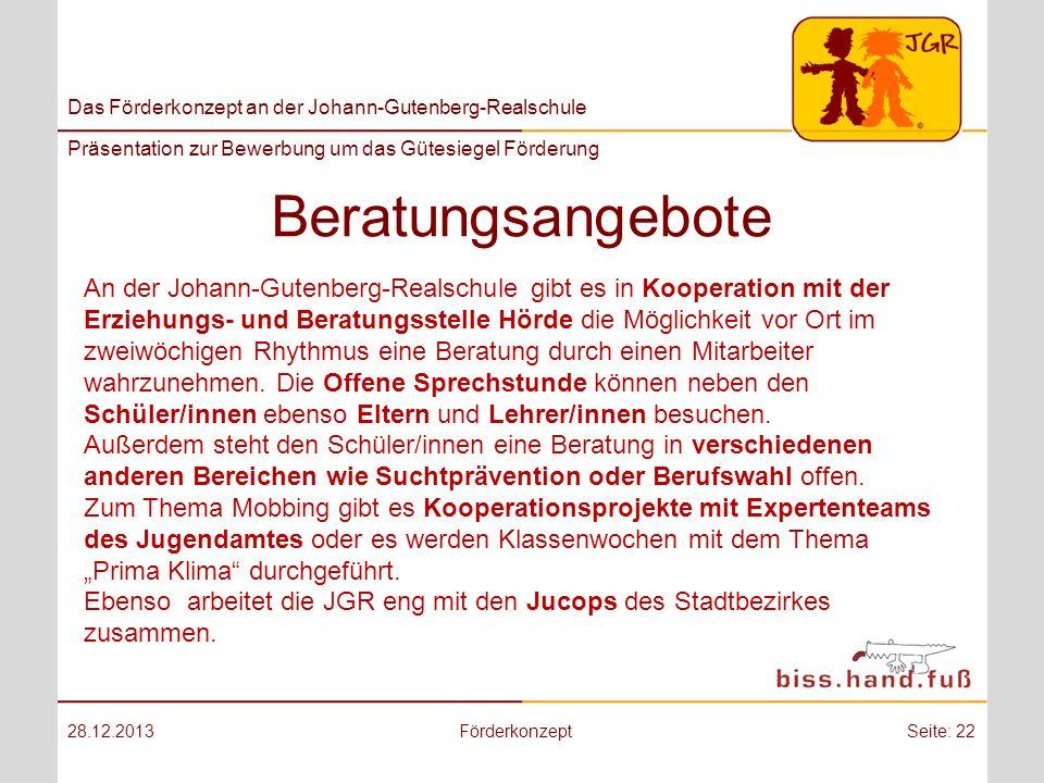 Das Förderkonzept an der Johann-Gutenberg-Realschule Präsentation zur Bewerbung um das Gütesiegel Förderung Beratungsangebote 28.12.2013FörderkonzeptS