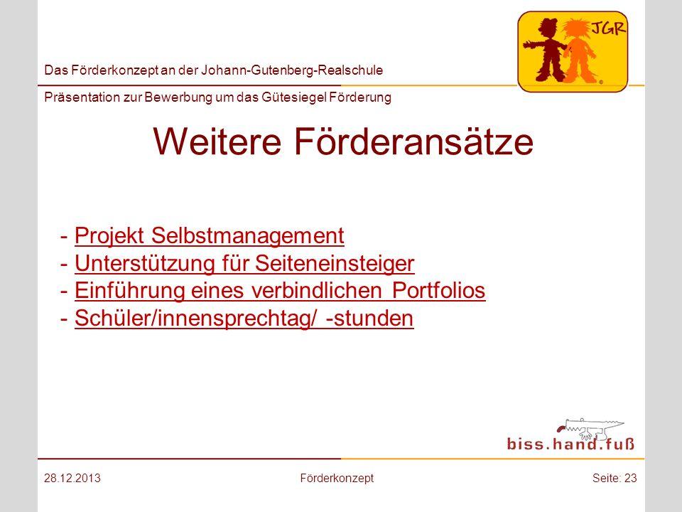 Das Förderkonzept an der Johann-Gutenberg-Realschule Präsentation zur Bewerbung um das Gütesiegel Förderung Weitere Förderansätze 28.12.2013Förderkonz