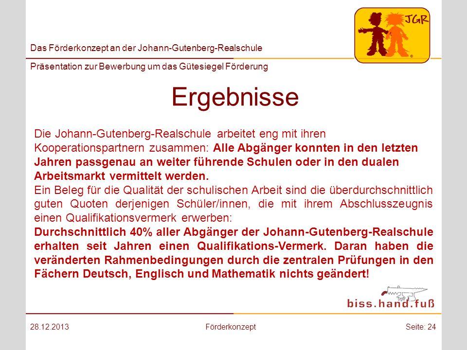 Das Förderkonzept an der Johann-Gutenberg-Realschule Präsentation zur Bewerbung um das Gütesiegel Förderung Ergebnisse 28.12.2013FörderkonzeptSeite: 2
