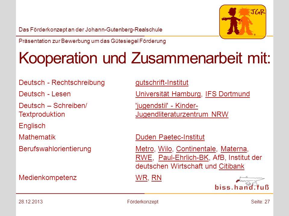 Das Förderkonzept an der Johann-Gutenberg-Realschule Präsentation zur Bewerbung um das Gütesiegel Förderung Kooperation und Zusammenarbeit mit: 28.12.