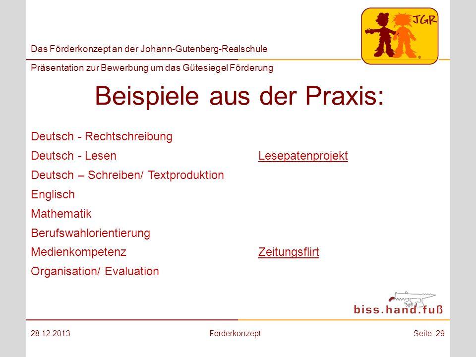 Das Förderkonzept an der Johann-Gutenberg-Realschule Präsentation zur Bewerbung um das Gütesiegel Förderung Beispiele aus der Praxis: 28.12.2013Förder