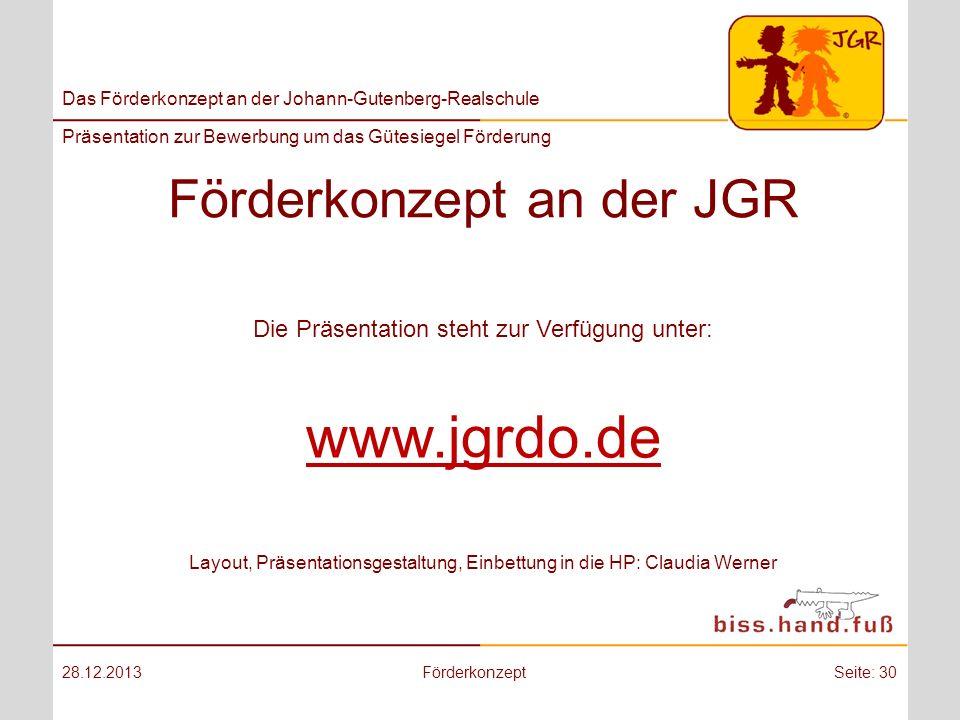 Das Förderkonzept an der Johann-Gutenberg-Realschule Präsentation zur Bewerbung um das Gütesiegel Förderung Förderkonzept an der JGR 28.12.2013Förderk