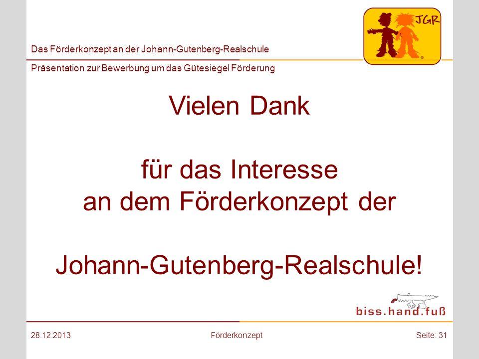 Das Förderkonzept an der Johann-Gutenberg-Realschule Präsentation zur Bewerbung um das Gütesiegel Förderung Vielen Dank für das Interesse an dem Förde