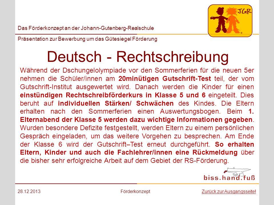 Das Förderkonzept an der Johann-Gutenberg-Realschule Präsentation zur Bewerbung um das Gütesiegel Förderung Deutsch - Rechtschreibung 28.12.2013Förder