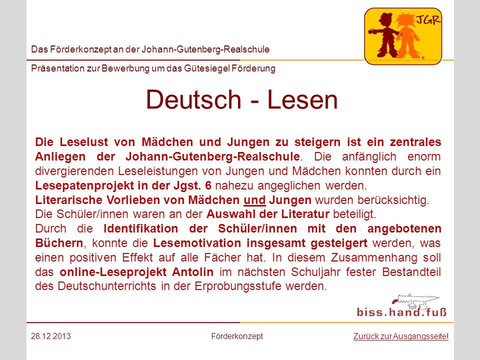 Das Förderkonzept an der Johann-Gutenberg-Realschule Präsentation zur Bewerbung um das Gütesiegel Förderung Deutsch - Lesen 28.12.2013FörderkonzeptZur