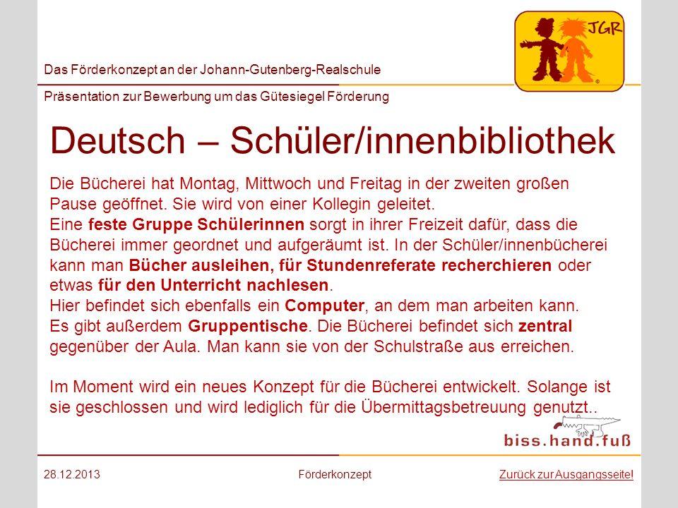 Das Förderkonzept an der Johann-Gutenberg-Realschule Präsentation zur Bewerbung um das Gütesiegel Förderung Deutsch – Schüler/innenbibliothek 28.12.20