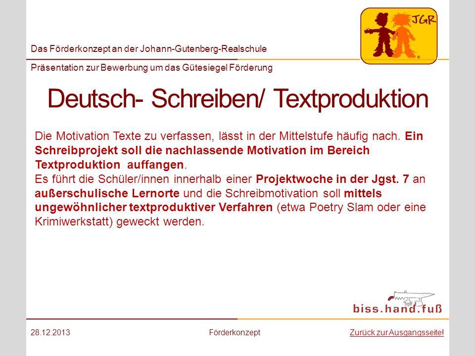 Das Förderkonzept an der Johann-Gutenberg-Realschule Präsentation zur Bewerbung um das Gütesiegel Förderung Deutsch- Schreiben/ Textproduktion 28.12.2