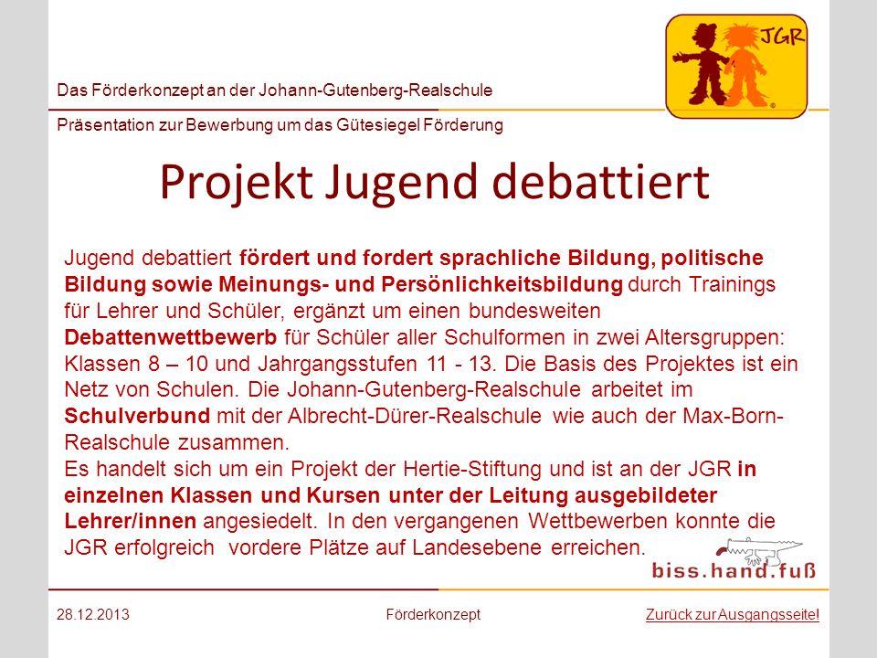 Das Förderkonzept an der Johann-Gutenberg-Realschule Präsentation zur Bewerbung um das Gütesiegel Förderung Projekt Jugend debattiert 28.12.2013Förder