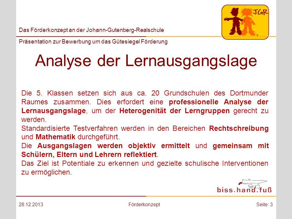Das Förderkonzept an der Johann-Gutenberg-Realschule Präsentation zur Bewerbung um das Gütesiegel Förderung Analyse der Lernausgangslage 28.12.2013För