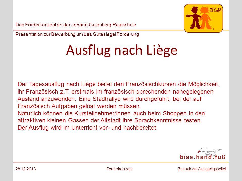 Das Förderkonzept an der Johann-Gutenberg-Realschule Präsentation zur Bewerbung um das Gütesiegel Förderung Ausflug nach Liège 28.12.2013Förderkonzept